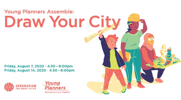 Young planners assemble: Draw your city - Friday, Aug 7 and 14, 4:30-6pm