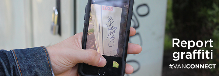 Use our VanConnect app to report graffiti to the City