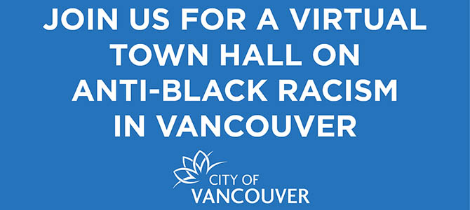 Graphic of City Hall logo with words: Join us for a virtual town hall on anti-black racism in Vancouver