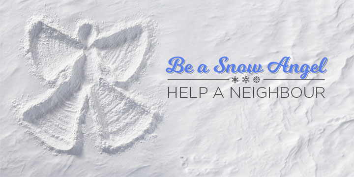 Be a snow angel, help a neighbour