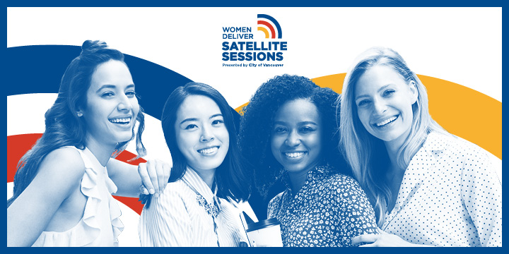 Women Deliver Satellite Sessions